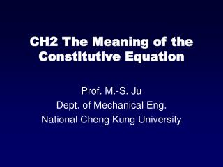CH2 The Meaning of the Constitutive Equation