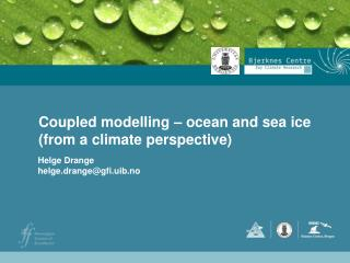 Coupled modelling – ocean and sea ice (from a climate perspective)