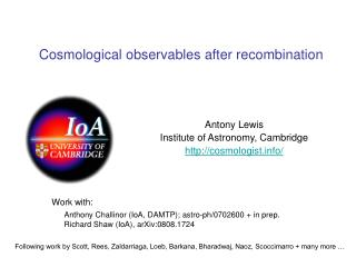 Cosmological observables after recombination