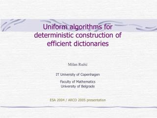 Uniform algorithms for deterministic construction of efficient dictionaries