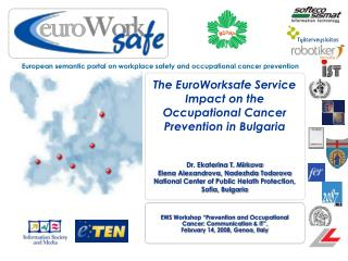 The EuroWorksafe Service Impact on the Occupational Cancer Prevention in Bulgaria