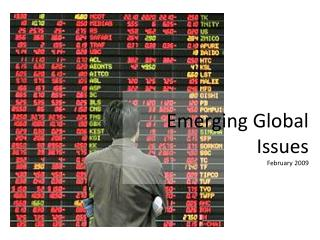 Emerging Global Issues February 2009