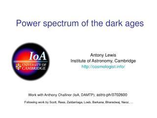 Power spectrum of the dark ages