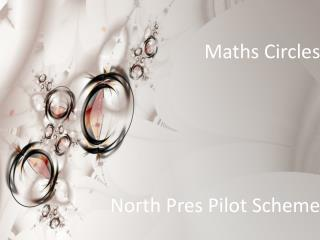 Maths Circles North Pres Pilot Scheme