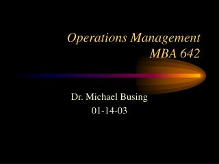 Operations Management  MBA 642
