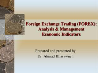 Foreign Exchange Trading (FOREX): Analysis & Management Economic Indicators