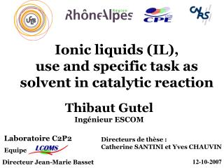 Ionic liquids (IL), use and specific task as  solvent in catalytic reaction