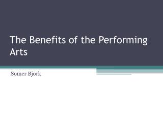 The Benefits of the Performing Arts