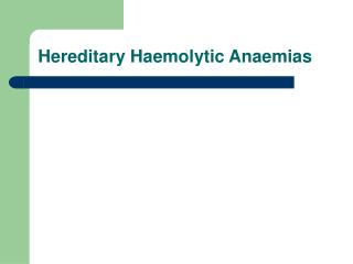 Hereditary Haemolytic Anaemias
