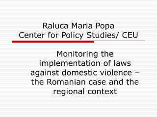 Raluca Maria Popa Center for Policy Studies/ CEU