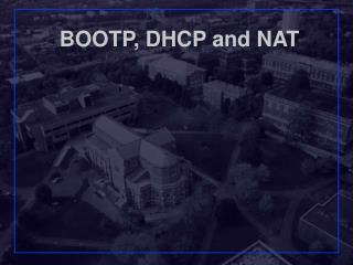 BOOTP, DHCP and NAT