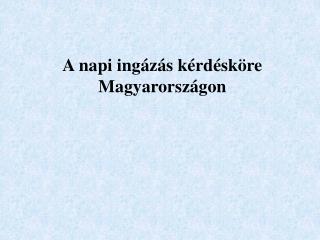 A napi ingázás kérdésköre Magyarországon