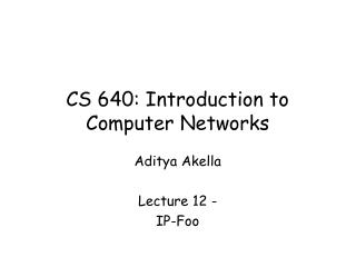 CS 640: Introduction to Computer Networks