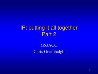 IP: putting it all together Part 2