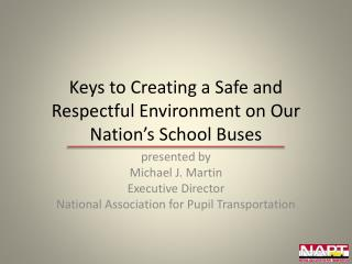 Keys to Creating a Safe and Respectful Environment on Our Nation's School Buses