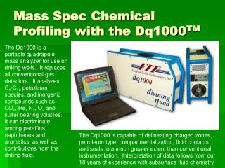 Mass Spec Chemical Profiling with the Dq1000 TM