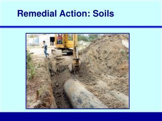 Remedial Action: Soils