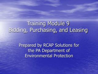 Training Module 9 Bidding, Purchasing, and Leasing