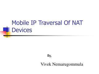 Mobile IP Traversal Of NAT Devices