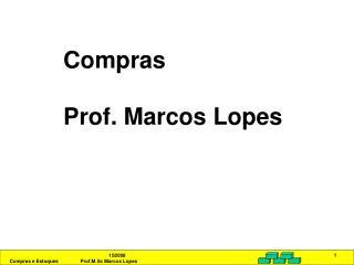 Compras Prof. Marcos Lopes
