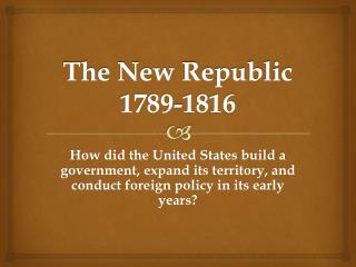 The New Republic 1789-1816