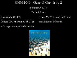 CHM 1046 - General Chemistry 2 Summer A 2014 Dr. Jeff Joens