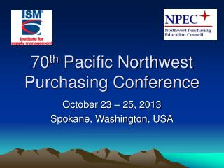 70 th  Pacific Northwest Purchasing Conference