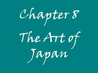 Chapter 8 The Art of Japan