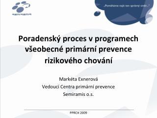 Poradenský proces v programech všeobecné primární prevence rizikového chování