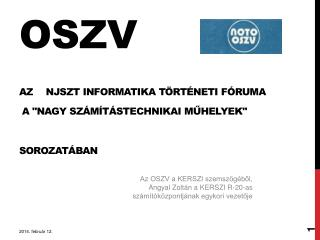 OSZV Az NJSzT Informatika Történeti  Fóruma a
