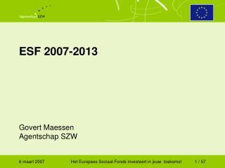 ESF 2007-2013 Govert Maessen Agentschap SZW