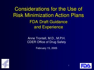 Considerations for the Use of  Risk Minimization Action Plans  FDA Draft Guidance  and Experience