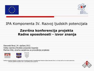 Slavonski Brod, 24. siječanj 2012. Velika vijećnica Brodsko-posavske županije