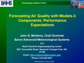 Forecasting Air Quality with Models-3 Components: Performance Expectations