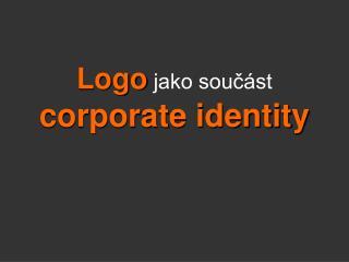 Logo jako sou?�st corporate identity