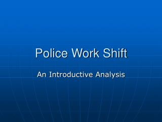 Police Work Shift