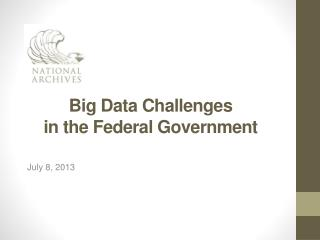 Big Data Challenges in the Federal Government