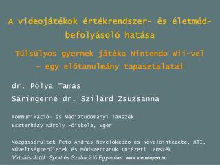 dr. Pólya Tamás Sáringerné dr. Szilárd Zsuzsanna Kommunikáció- és Médiatudományi Tanszék