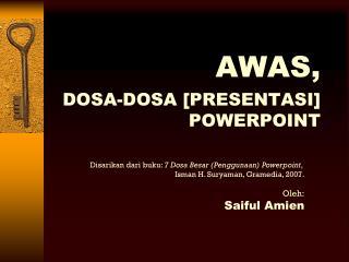 AWAS, DOSA-DOSA [PRESENTASI] POWERPOINT