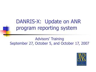 DANRIS-X:  Update on ANR program reporting system