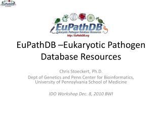 EuPathDB  –Eukaryotic Pathogen Database Resources