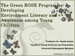 The Green ROSE  Programme : Developing Environment Literacy and Awareness among Young Children