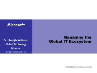 Managing the Global IT Ecosystem