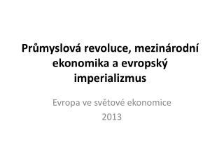 Průmyslová revoluce, mezinárodní ekonomika a evropský imperializmus