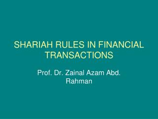 SHARIAH RULES IN FINANCIAL TRANSACTIONS