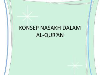 KONSEP NASAKH DALAM  AL-QUR'AN