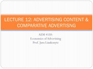 LECTURE 12: ADVERTISING CONTENT & COMPARATIVE ADVERTISNG