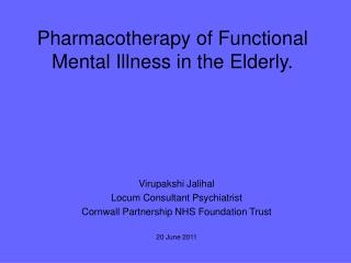 Pharmacotherapy of Functional Mental Illness in the Elderly.