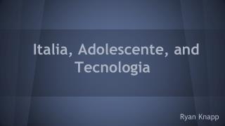 Italia, Adolescente, and Tecnologia