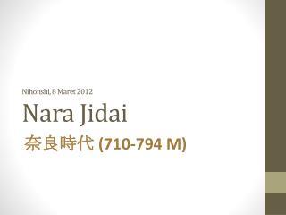 Nihonshi, 8 Maret 2012 Nara  Jidai